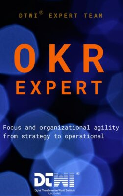 OKR – Objective and Key Results Focus and Organizational Agility from Strategy to Operational